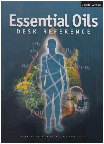 Essential Oils Desk Reference 4th Edition: Essential Science Publishing