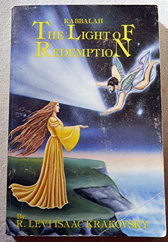 Kabbalah : The Light of Redemption: Levi Krakovsky