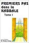 9780943688480: Premiers pas dans la kabbale, tome 1 : Un guide vers la conscience cosmique