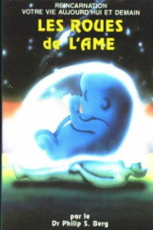 Les Roues De L'Ame (French Edition): Kabbalist Rav Berg
