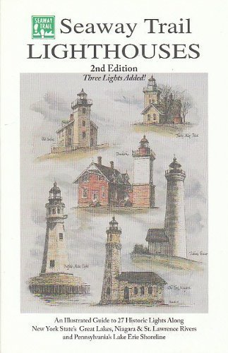 Seaway Trail Lighthouses : An Illustrated Guide: James Tinney; Mary