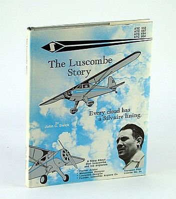 The Luscombe Story : Every Cloud Has: John C. Swick