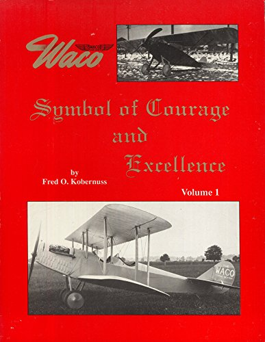 9780943691077: Waco, Symbol of Courage & Excellence (Aviation Heritage Library Series, Vol. 1)