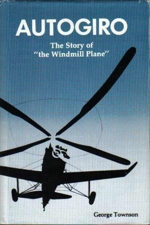 9780943691114: Autogiro: The Story of