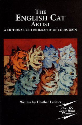 The English Cat Artist: A Fictionalized Biography: Heather Latimer