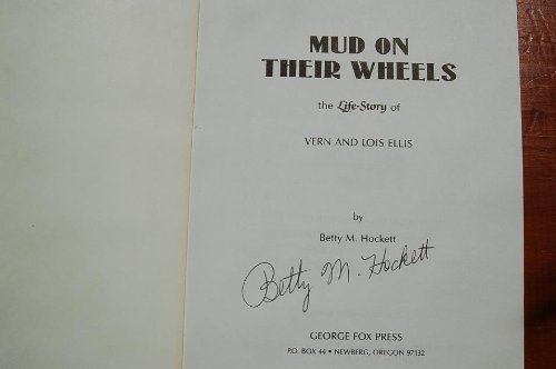Mud on Their Wheels: The Life-Story of Vern and Lois Ellis
