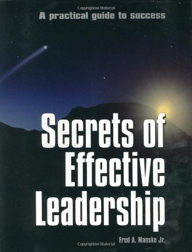 9780943703046: Secrets of Effective Leadership: A Practical Guide to Success