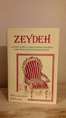 Zeydeh: A Story Guide to Help Jewish: Spero, Moshe Halevi