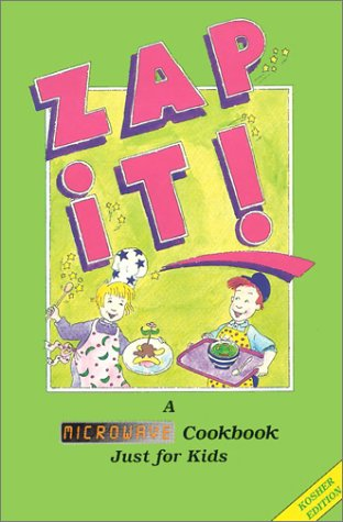 9780943706139: Zap It! A Microwave Cookbook Just for Kids