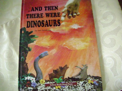 9780943706191: And Then There Were Dinosaurs