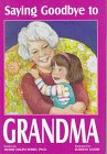 9780943706467: Saying Goodbye to Grandma