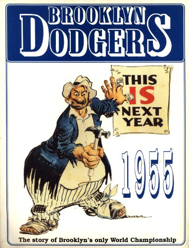 1955: This is next year: the Brooklyn Dodgers first and only world championship: Tot Holmes