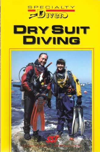 9780943717876: Dry Suit Diving (Specialty Diver Series)