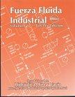 Fuerza Fluid Industrial, Vol. 1: Texto Básico: Charles S. Hedges;