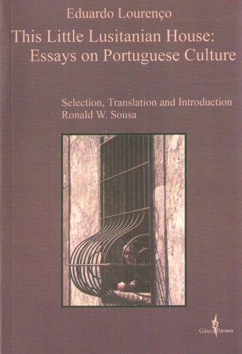 This Little Lusitanian House: Essays on Portuguese: Eduardo Lourenço