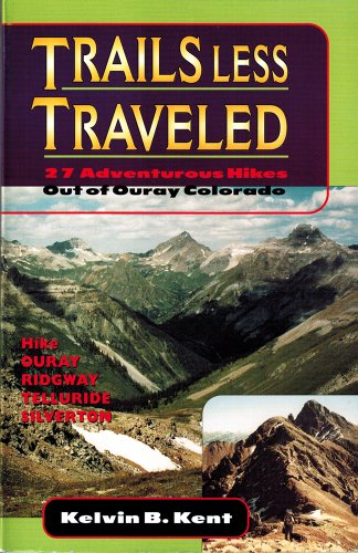 9780943727233: Trails Less traveled: 27 adventurous hikes out of Ouray, Colorado