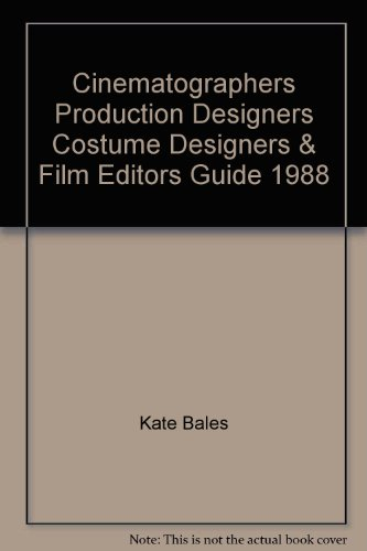 Cinematographers, Production Designers, Costume Designers & Film Editors Guide, 1988 (Below the...