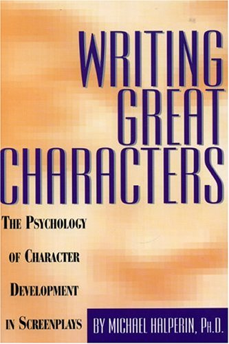 9780943728797: Writing Great Characters : The Psychology of Character Development in Screenplays