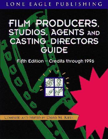 9780943728827: Film Producers, Studios, Agents and Casting Directors Guide: Credits Through 1996