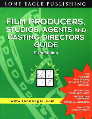 9780943728957: Film Producers, Studios, Agents and Casting Directors Guide (6th ed)