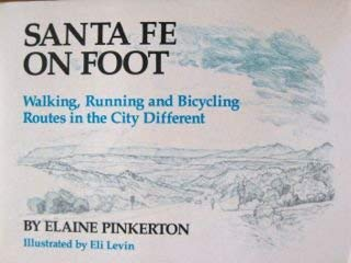 9780943734057: Santa Fe on Foot: Walking Running and Bicycling Routes in the City Different