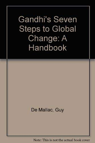9780943734101: Gandhi's Seven Steps to Global Change: A Handbook