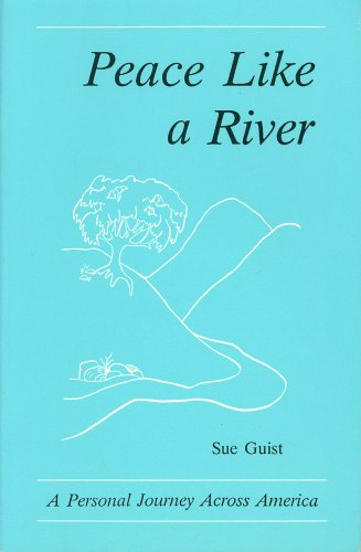 Peace Like a River: A Personal Journey Across America (Peacewatch Edition): Guist, Sue