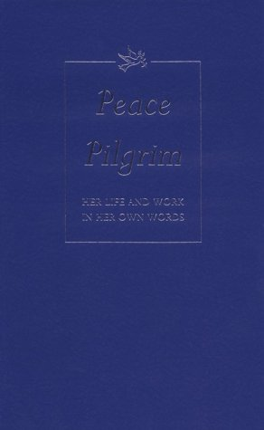 9780943734200: Peace Pilgrim: Her Life and Work in Her Own Words