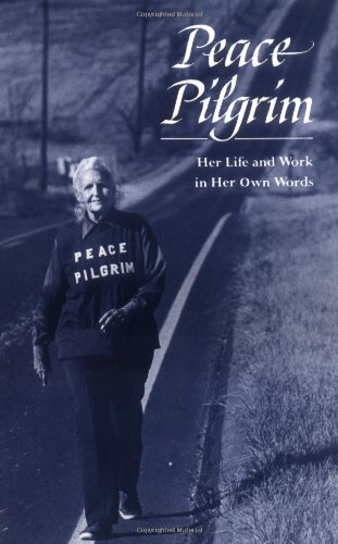 9780943734293: Peace Pilgrim: Her Life and Work in Her Own Words