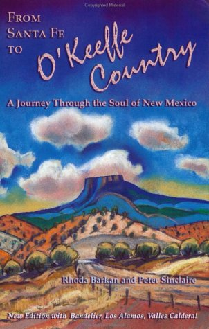 From Santa Fe to O'Keeffe Country: A One Day Journey to the Soul of New Mexico (Adventure ...