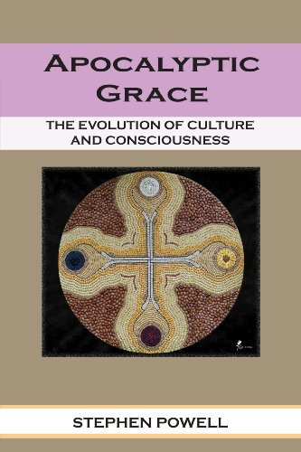 Apocalyptic Grace: The Evolution of Culture and Consciousness