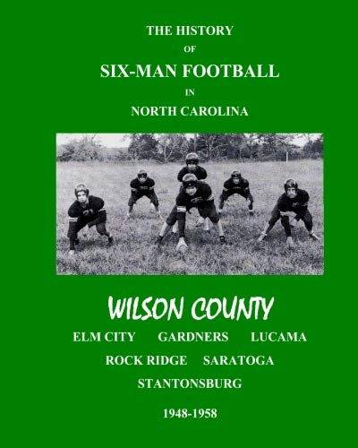 The History of Six-Man Football in North Carolina - Wilson County: Ormsby, Mr. John R.