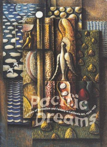 Pacific Dreams: Currents of Surrealism and Fantasy in California Art 1934- 1957: Ehrlich, Susan ...