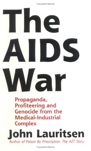9780943742083: The AIDS War: Propaganda, Profiteering, and Genocide from the Medical Industrial Complex