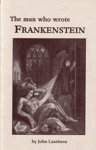 9780943742144: The Man Who Wrote Frankenstein