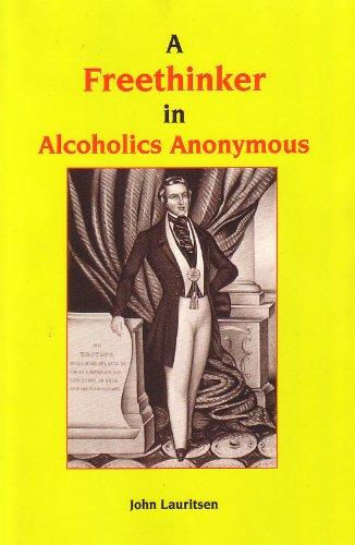 A Freethinker in Alcoholics Anonymous: John Lauritsen