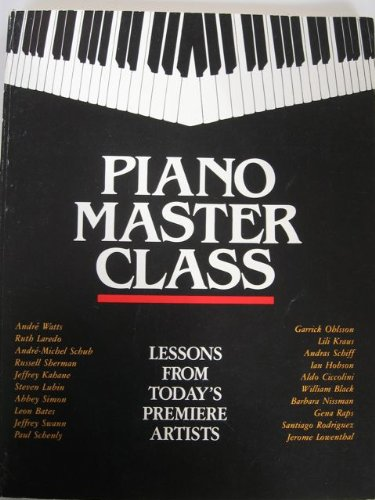 9780943748313: Piano Master Class: Lessons from Today's Premiere Artists
