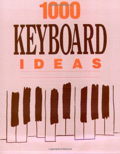 9780943748481: 1000 Keyboard Ideas