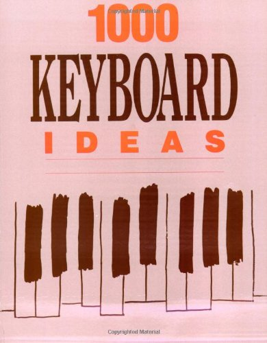 1000 Keyboard Ideas: Ronald Herder; Alfred Publishing