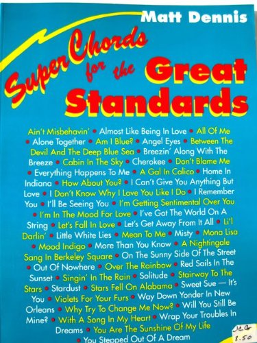 Super Chords For The Great Standards (094374850X) by Matt Dennis