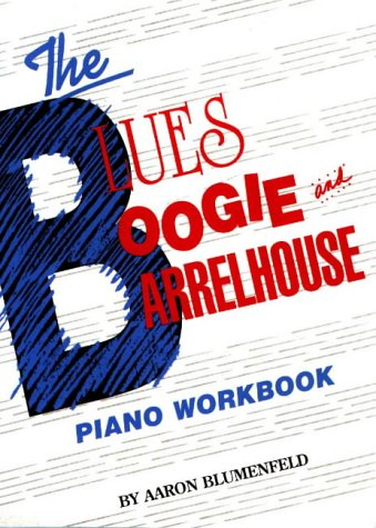 9780943748566: The Blues, Boogie and Barrelhouse Piano Workbook
