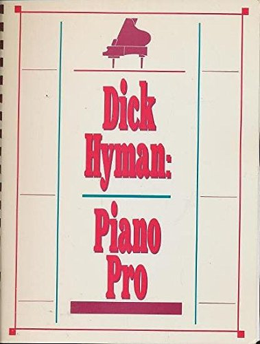 9780943748610: Dick Hyman: Piano Pro - A Browser's Miscellany on Music and Musicians