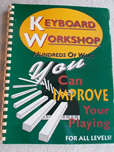 9780943748726: Keyboard Workshop: Hundreds of Ways You Can Improve Your Playing for All Levels