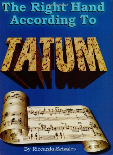 9780943748856: The Right Hand According to Tatum: A Guide to Tatum's Improvisational Techniques Plus 10 Transcribed Piano Solos
