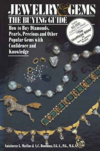 9780943763019: Jewelry & Gems The Buying Guide: How to Buy Diamonds, Pearls, Precious and Other Popular Gems with Confidence and Knowledge