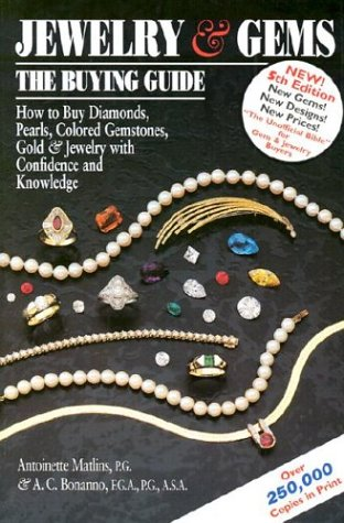 9780943763309: Jewelry & Gems: The Buying Guide : How to Buy Diamonds, Pearls, Colored Gemstones, Gold & Jerelry With Confidence and Knowledge (Jewelry and Gems the Buying Guide)