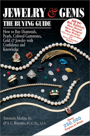 Jewelry & Gems: The Buying Guide How To Buy Diamonds, Pearls, Colored Gemstones, Gold & Jewelry With Confidence And Knowledge