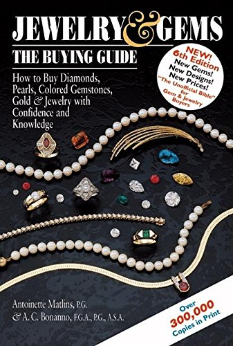 9780943763446: Jewelry & Gems: The Buying Guide: How to Buy Diamonds, Pearls, Colored Gemstones, Gold & Jewelry with Confidence and Knowledge
