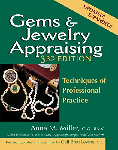 Gems & Jewelry Appraising: Techniques of Professional Practice: Miller G.G. RMV, Anna M.