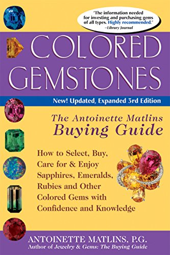 9780943763729: Colored Gemstones, 3rd Edition: The Antoinette Matlins Buying Guide--How to Select, Buy, Care for & Enjoy Sapphires, Emeralds, Rubies and Other Colored Gems With Confidence and Knowl